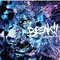 BREAK!! [CD+DVD]<初回盤>