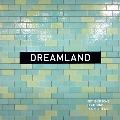 Dreamland<完全生産限定盤>