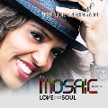 The Mosaic Project: Love and Soul