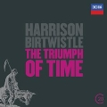 H.Birtwistle: The Triumph of Time, Earth Dances, Panic