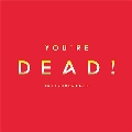 You're Dead! [Instrumentals]<期間限定価格盤>