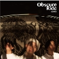 Obscure Ride<完全限定生産盤>