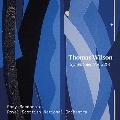 トーマス・ウィルソン: 交響曲第3番、第4番「パッセレス・タペストリー」、「カリヨン」