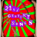 21st CENTURY SONGS