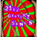 21st CENTURY SONGS