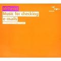 Mitterer: Music For Checking E-mails