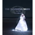 The Vanishing Bride Tour 2015 ~消えた花嫁の行方~