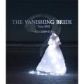 The Vanishing Bride Tour 2015 ~消えた花嫁の行方~