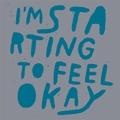 I'm Starting To Feel OK, Vol.4