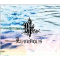 Luminous [CD+DVD]<初回限定盤>