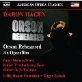 ハーゲン: 歌劇《オーソン・リハーサル》