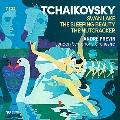 チャイコフスキー: 《白鳥の湖》、《くるみ割り人形》、《眠りの森の美女》(2011&2016年リマスター)<限定盤>