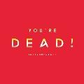 You're Dead! [Instrumentals]