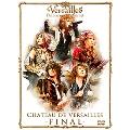 CHATEAU DE VERSAILLES-FINAL-<初回盤>