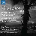"""Villa-Lobos: Symphony No. 1 """"O Imprevisto"""", No. 2 """"Ascensao"""""""