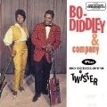 BO DIDDLEY & COMPANY + BO DIDDLEY'S A TWISTER +4