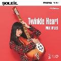 Twinkle Heart<完全生産限定盤>