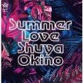 SUMMER LOVE(THE MAN 45 EDIT) B/W SUMMER LOVE(ROOT SOUL REMIX THE MAN 45 EDIT)<限定盤>