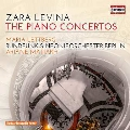 Zara Levina: The Piano Concertos