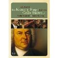 J.S.Bach: Art of Fugue BWV.1080, Cello Suites No.1 BWV.1007, No.5 BWV.1011