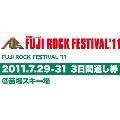 FUJI ROCK FESTIVAL '11 2011.7.29-31 3日間通し券 @苗場スキー場