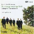J.G.Rheinberger: Du Sonnige Wonnige Welt - Works for Men's Voices