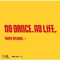 origami PRODUCTIONS×DANCE@LIVE Presents NO DANCE, NO LIFE.<タワーレコード限定>