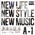 NEW LIFE, NEW STYLE, NEW MUSIC