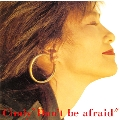 Don't Be Afraid<タワーレコード限定>