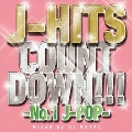 J-HITS COUNT DOWN -No.1 J-POP- Mixed by DJ ROYAL