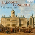 オランダの作曲家によるバロック協奏曲集