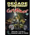 Decade: 10th Anniversary: Celebrating The Music Of Emerson Lake & Palmer