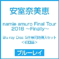 namie amuro Final Tour 2018 ~Finally~ Blu-ray Disc 5仕様同時購入セット<初回盤> Blu-ray Disc