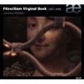 フィッツウィリアム・ヴァージナル・ブック - 400年前の鍵盤曲集 英国のルネサンスからバロックへ