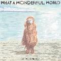 What A Wonderful World<完全限定生産盤>