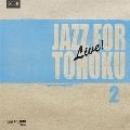 JAZZ FOR TOHOKU 2