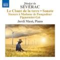Severac: Piano Music Vol.3 - Le Chant de la Terre, Sonate, etc