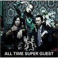 ALL TIME SUPER GUEST<通常盤>