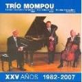 Trio Mompou - The 25th Anniversary 1982-2007