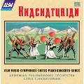 Khachaturian: Film Music, Symphonies, Suites, Piano Concerto, Songs