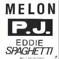 P.J./EDDIE SPAGHETTI<タワーレコード限定/初回限定盤>
