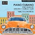 Piano Cubano - Piano Works by Lecuona, Farinas and Alen