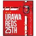 We are REDS! -1992-2017- URAWA REDS 25TH 浦和レッズ25周年記念オフィシャルBlu-ray Blu-ray Disc