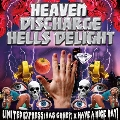 Heaven Discharge Hells Delight
