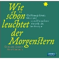 Wie Schon Leuchtet der Morgenstern - Christmas Pastorale Music and Sacred Songs from the Early and Late Baroque