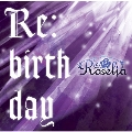 Re:birthday [CD+Blu-ray Disc]<生産限定盤>