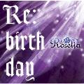 Re:birthday [CD+Blu-ray Disc]<生産限定盤>