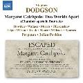 ドッジソン: 室内オペラ《マーガレット・キャッチポール - 離れた2つの世界》