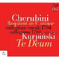 ケルビーニ: レクイエム ハ短調、クルピンスキ: テ・デウム