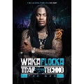 Waka Flocka Trap  *
